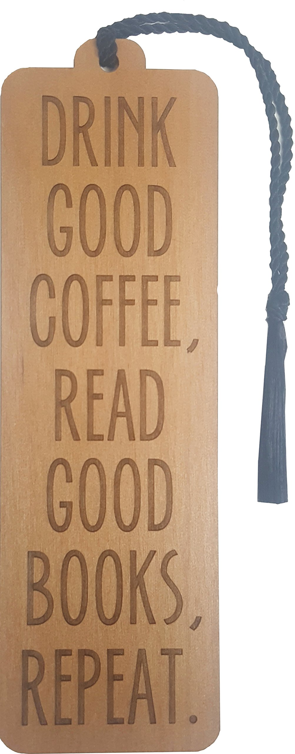 Wood Bookmark - Drink Good Coffee Read Good Books - Laser Engraved - Made in The USA - Wooden Book Mark with Black Tassel