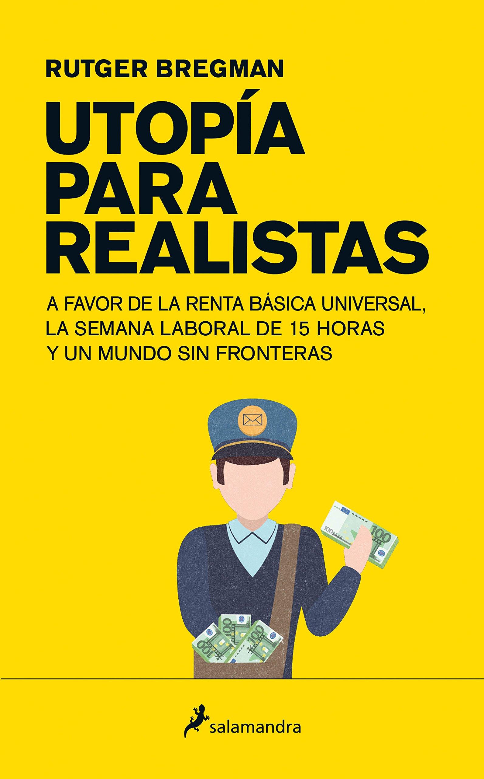 Utopia Para Realistas (spanish Edition): Rutger Bregman: 9788498387995:  Amazon: Books