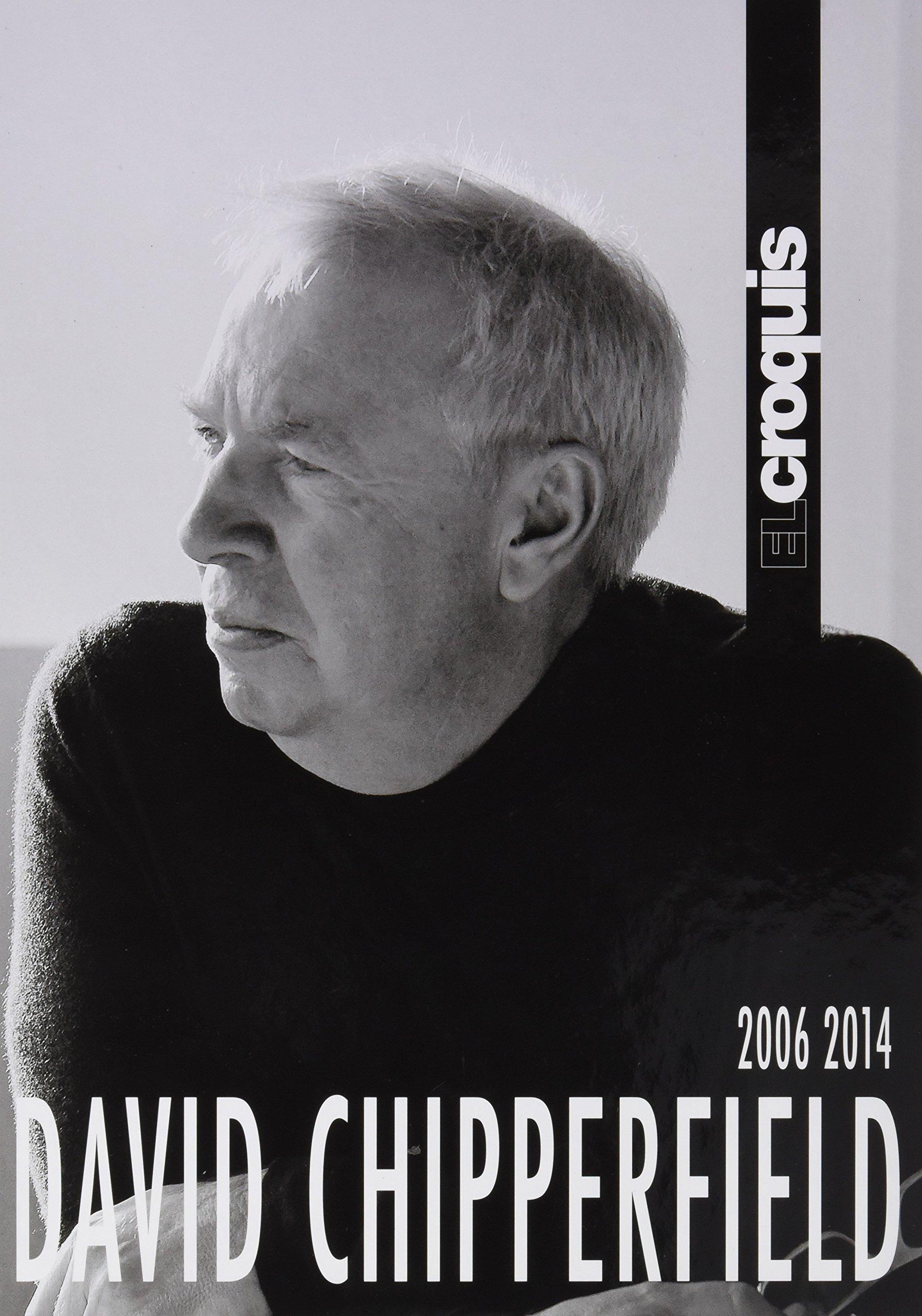 DAVID CHIPPERFIELD 2006 / 2014 (Inglés) Tapa dura – 10 mar 2018 Publicación de Arquitectura Construcción y Diseño S.L. EL CROQUIS JAIME BENYEI