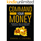 Command Your Money: Powerful Keys to Provoke Financial Breakthrough | 10 Simple Actions of Faith That Will Provoke Financial Breakthrough for Anyone in 30 Days or Less