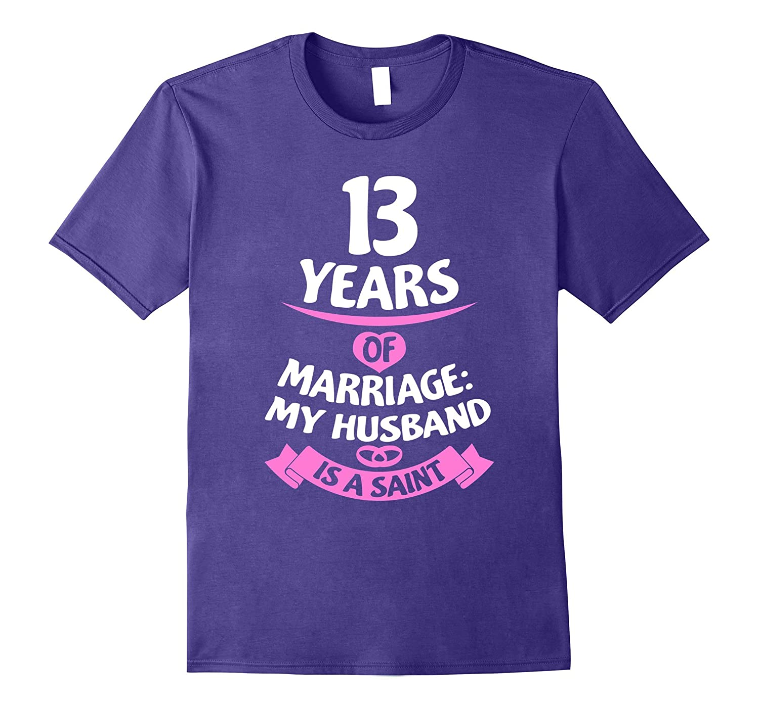13th Wedding Anniversary Gift for Wife - 13 Years T-Shirt-PL