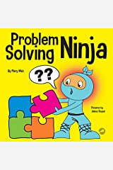 Problem Solving Ninja : A STEM Book for Kids About Becoming a Problem Solver (Ninja Life Hacks 53) Kindle Edition