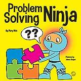 Problem Solving Ninja: A STEM Book for Kids About Becoming a Problem Solver (Ninja Life Hacks)