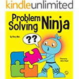 Problem Solving Ninja : A STEM Book for Kids About Becoming a Problem Solver (Ninja Life Hacks 53)