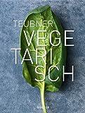 TEUBNER Vegetarisch (Teubner Solitäre)
