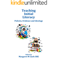 Teaching Initial Literacy: Policies, Evidence and Ideology