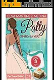 Patty diseña su vida (Amigas y Treintañeras nº 4)