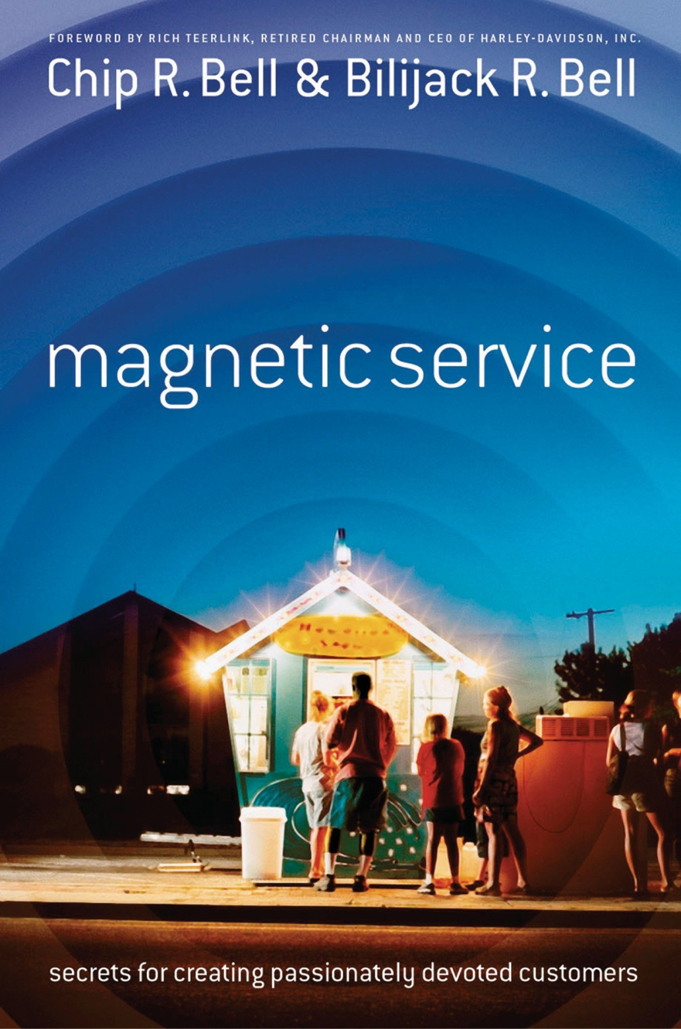 Magnetic Service: Secrets for Creating Passionately Devoted Customers