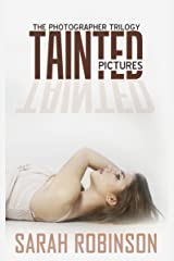 Tainted Pictures (Romantic Suspense Thriller Crime Romance Series: The Photographer Trilogy, Book 2) Kindle Edition