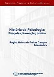 História da psicologia: pesquisa, formação, ensino