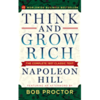 Think and Grow Rich: The Complete 1937 Classic Text Featuring an Afterword by Bob Proctor (English Edition)