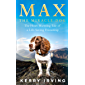 Max the Miracle Dog: The Heart-warming Tale of a Life-saving Friendship