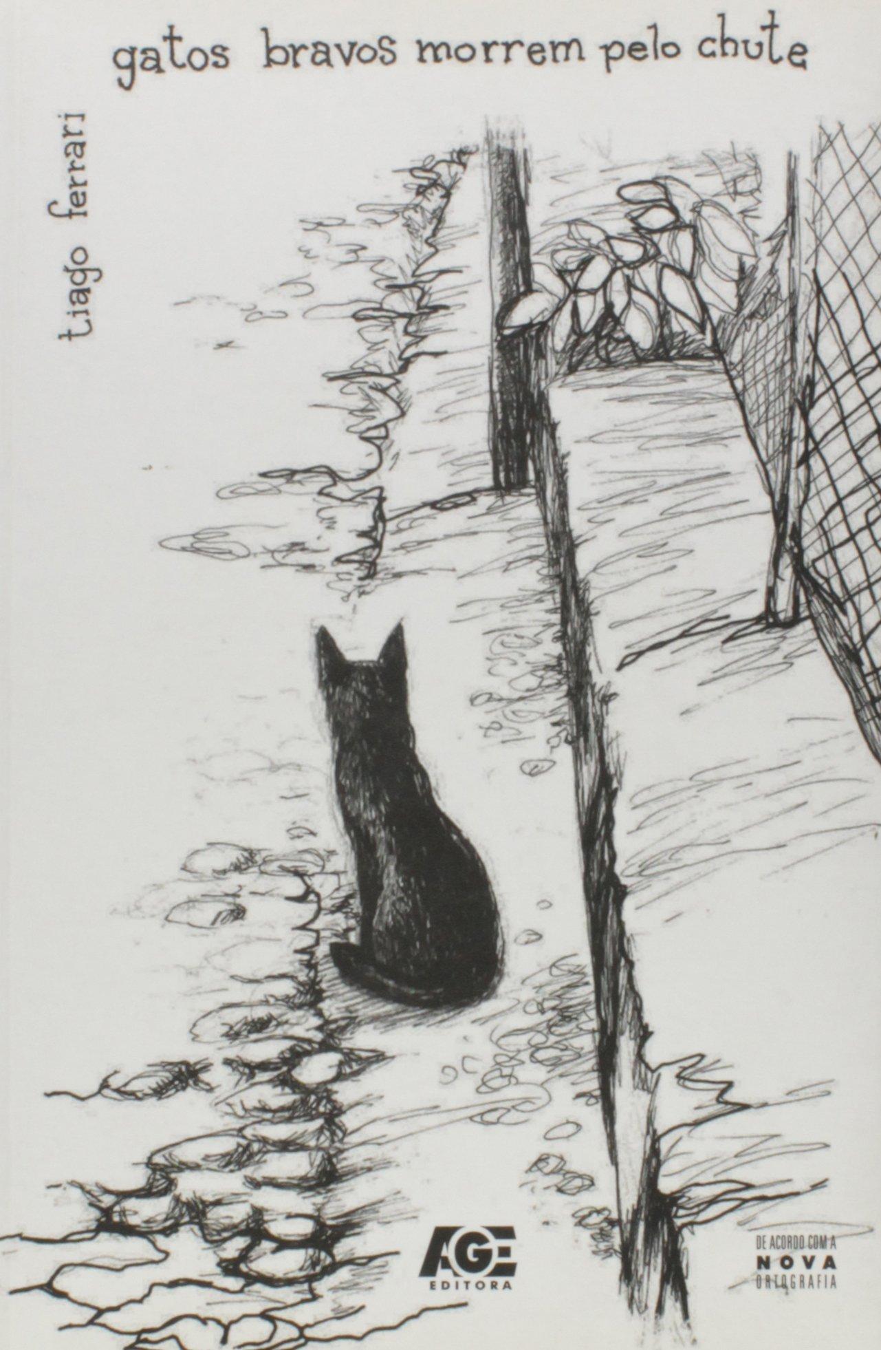 Gatos Bravos Morrem Pelo Chute (Portuguese Brazilian) Paperback – 2011