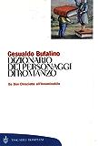 Dizionario dei personaggi di romanzo: Da Don Chisciotte all'Innominabile (Tascabili. Saggi)