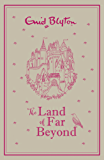 The Land of Far Beyond: Enid Blyton's retelling of the Pilgrim's Progress - gift edition