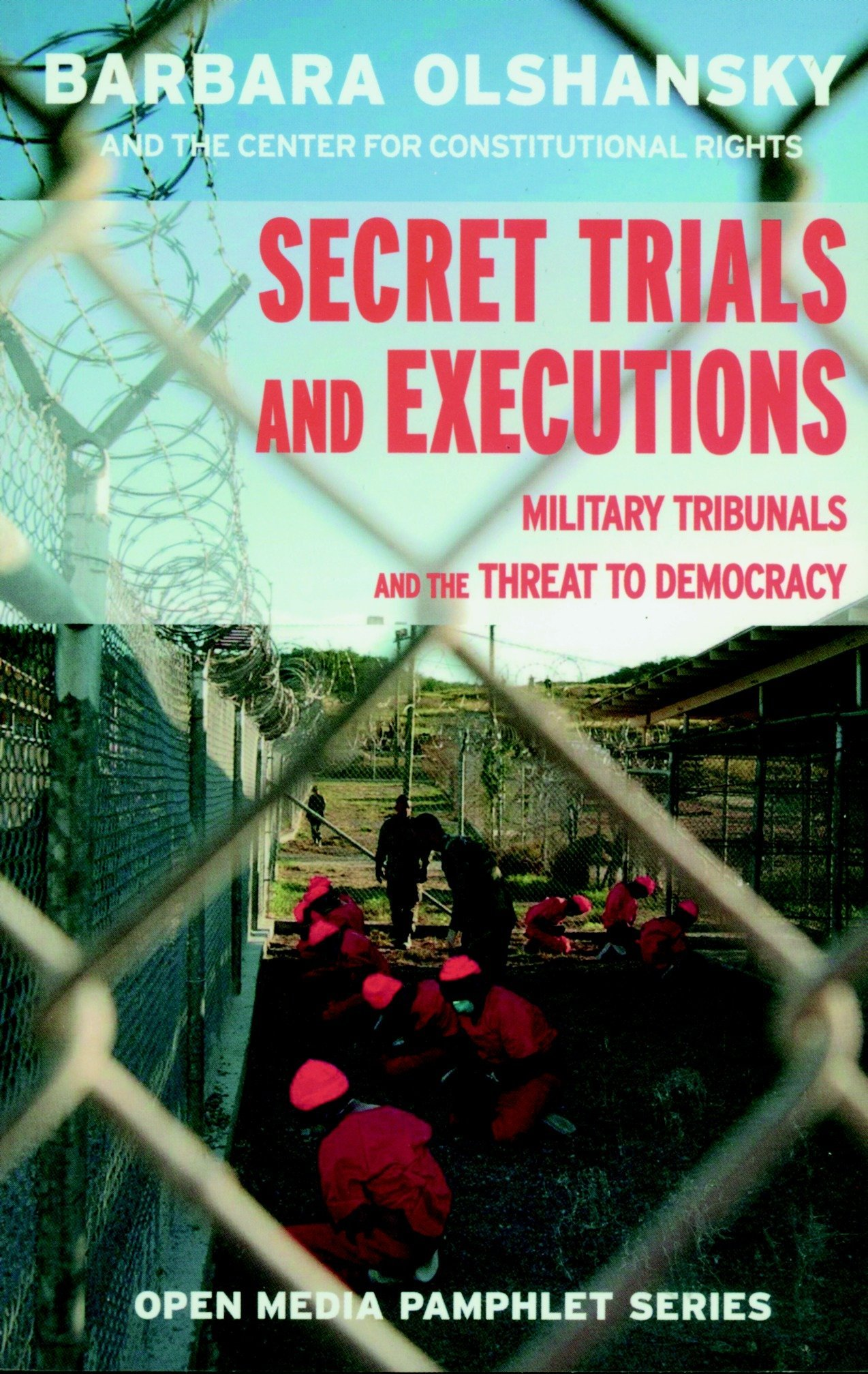 Secret Trials And Executions Military Tribunals And The