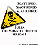 Scattered, Smothered and Chunked - Bubba the Monster Hunter Season 1