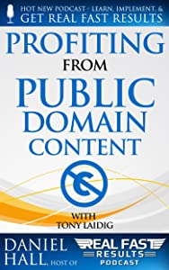 Profiting from Public Domain Content (Real Fast Results Book 2)