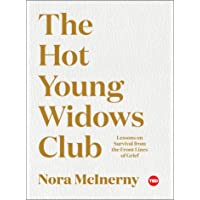 The Hot Young Widows Club: Lessons on Survival from the Front Lines of Grief