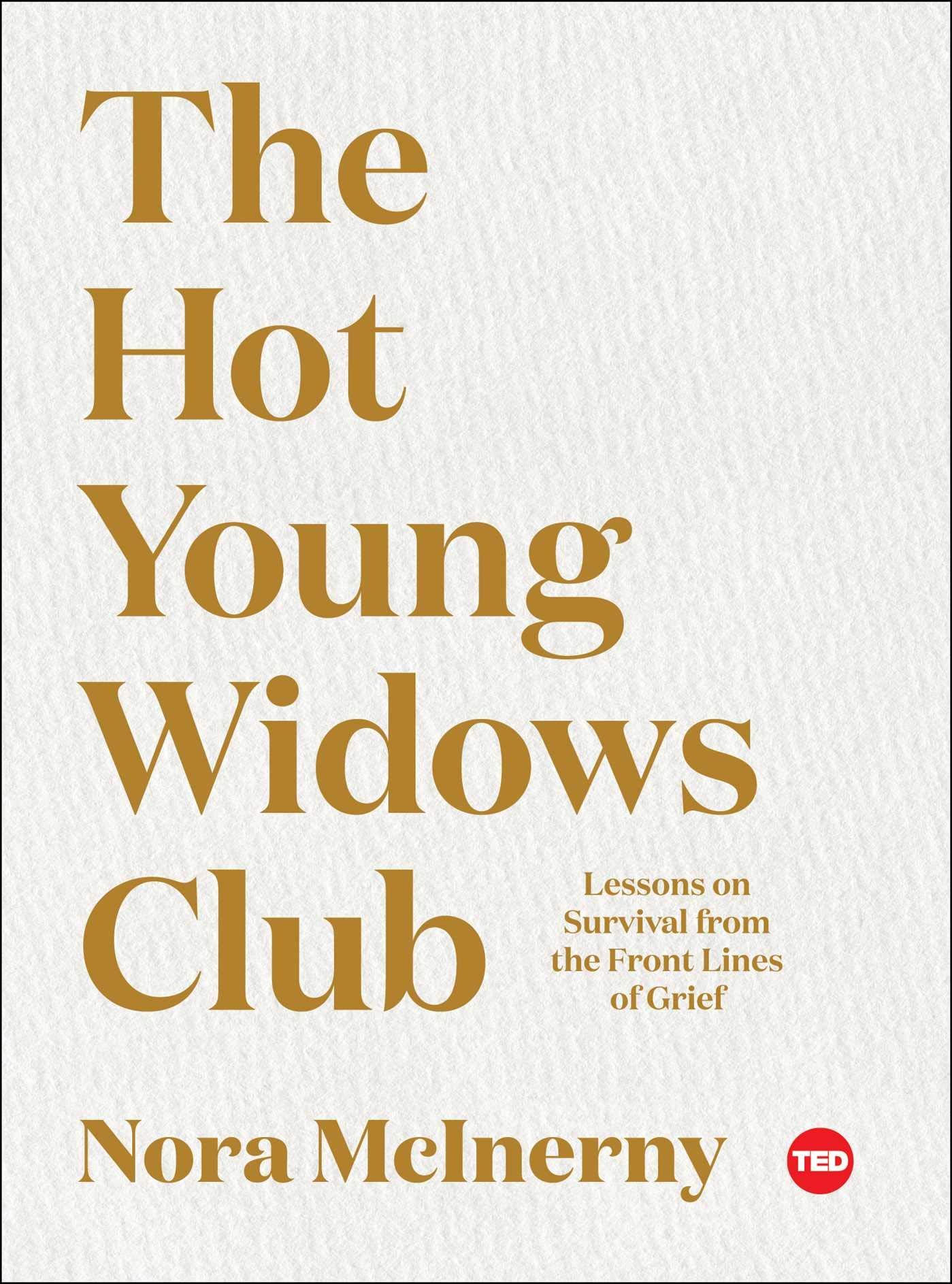 The Hot Young Widows Club: Lessons on Survival from the Front Lines of Grief (TED Books)