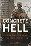 Concrete Hell: Urban Warfare From Stalingrad to Iraq (General Military)
