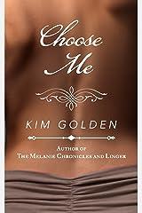 Choose Me: a novella Kindle Edition