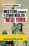 Misteri, segreti e storie insolite di New York (eNewton Manuali e Guide)