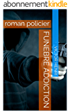 Funebre Addiction: roman policier
