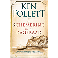 De schemering en de dageraad: Als Engeland wordt belaagd door de Vikingen, raken drie levens onlosmakelijk met elkaar verbonden (Kingsbridge Book 4)