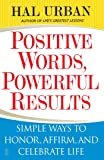 Positive Words, Powerful Results: Simple Ways to