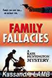 FAMILY FALLACIES (The Kate Huntington mystery series Book 3)