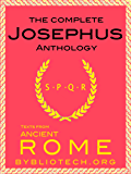 The Josephus Anthology: Against Apion, On Hades, The Antiquities of the Jews, The Wars of the Jews, The Life of Flavius Josephus (Texts From Ancient Rome Book 4)