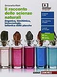 Il racconto delle scienze naturali. Organica, biochimica, biotecnologie, tettonica. Per le Scuole superiori. Con Contenuto digitale (fornito elettronicamente)