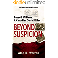 Beyond Suspicion: Russell Williams: A Canadian Serial Killer (True Crime Murder & Mayhem)