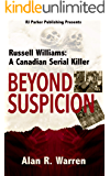 Beyond Suspicion: Russell Williams: A Canadian Serial Killer (True Crime Murder & Mayhem)