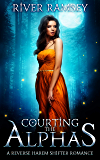 Courting the Alphas: A Reverse Harem Novella