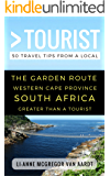 Greater Than a Tourist – The Garden Route Western Cape Province South Africa: 50 Travel Tips from a Local