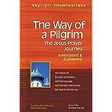 The Way of a Pilgrim: The Jesus Prayer Journey—Annotated & Explained (Skylight Illuminations)