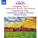 "Erkin: Symphony No. 2, Violin Concerto & Dance Rhapsody ""Köçekçe"""