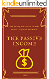 THE PASSIVE INCOME: STEP BY STEP YOU CAN USE TO MAKE 1000$ TO 5000$ PER MONTH