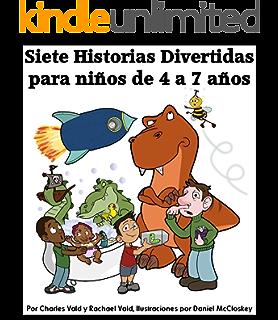 Siete historias divertidas para niños de 4 a 7 años (Spanish Edition)
