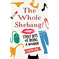 The Whole Shebang: Sticky bits of being a woman