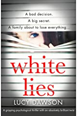 White Lies: A gripping psychological thriller with an absolutely brilliant twist Kindle Edition