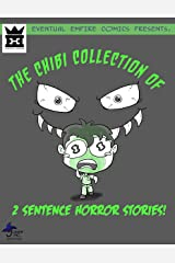 The Chibi Collection of 2 Sentence Horror Stories #1 Kindle Edition