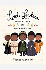 Little Leaders: Bold Women in Black History (Vashti Harrison Book 1) Kindle Edition