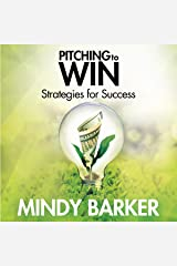 Pitching to Win: Strategies for Success Audible Audiobook
