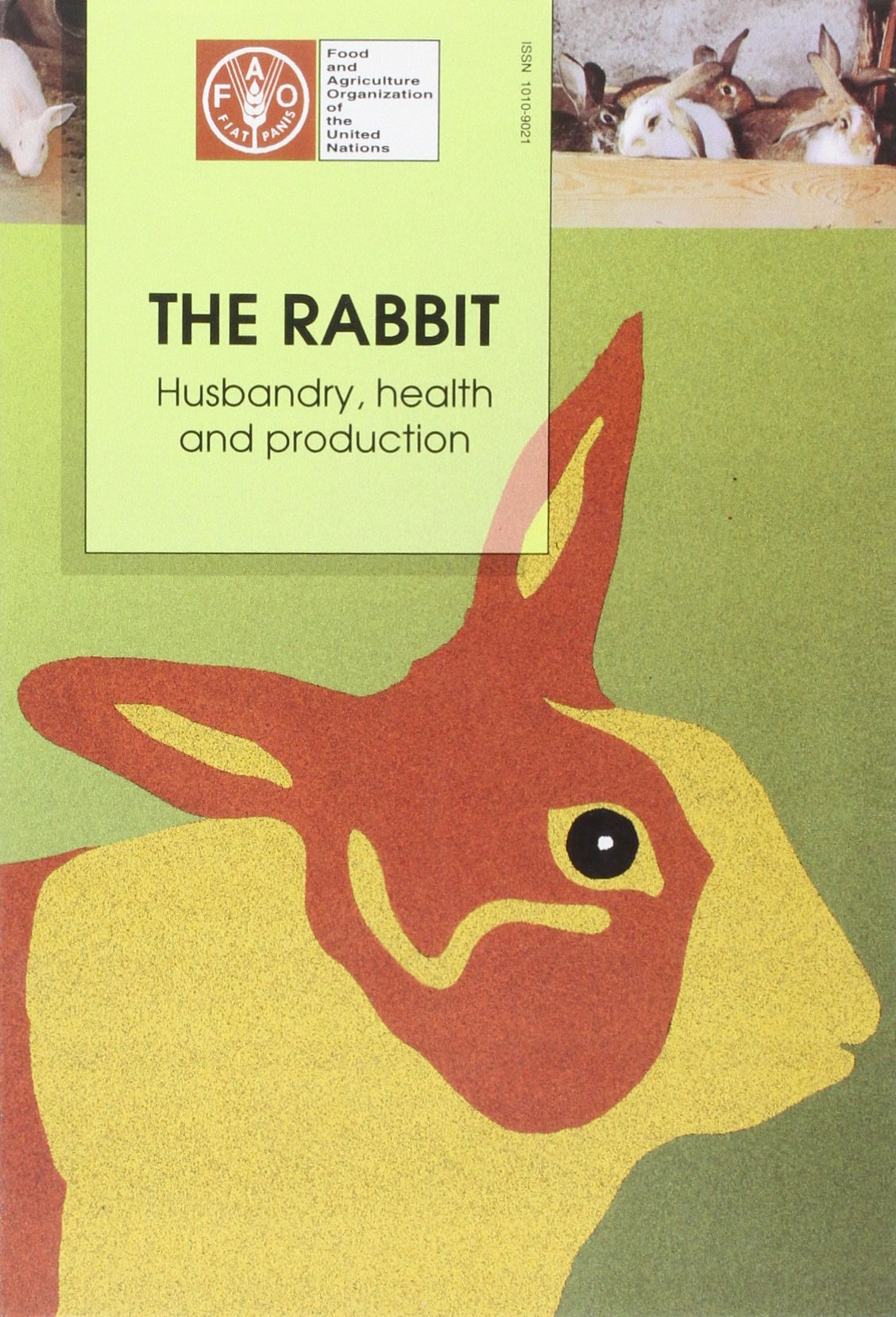 The Rabbit: Husbandry, Health and Production (FAO Animal Production and Health Series)