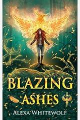Blazing Ashes: A Phoenix Reborn Urban Fantasy Novel (Demoni Sancti) Kindle Edition