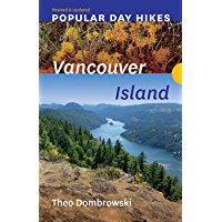 Popular Day Hikes: Vancouver Island — Revised & Updated: Vancouver Island ― Revised & Updated
