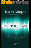 Telepsiquismo: Utilize seu poder extrassensorial para atrair prosperidade